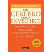 SEU CEREBRO NUNCA ENVELHECE - Richard M Restak