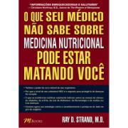 O QUE SEU MEDICO NAO SABE SOBRE MEDICINA NUTRICIONAL PODE ESTAR MATANDO VOCE - Ray D Strand