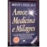 AMOR MEDICINA E MILAGRES - Bernie Siegel