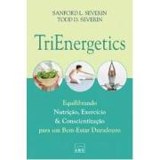 TRIENERGETICS - Sanford L Severin T D Severin